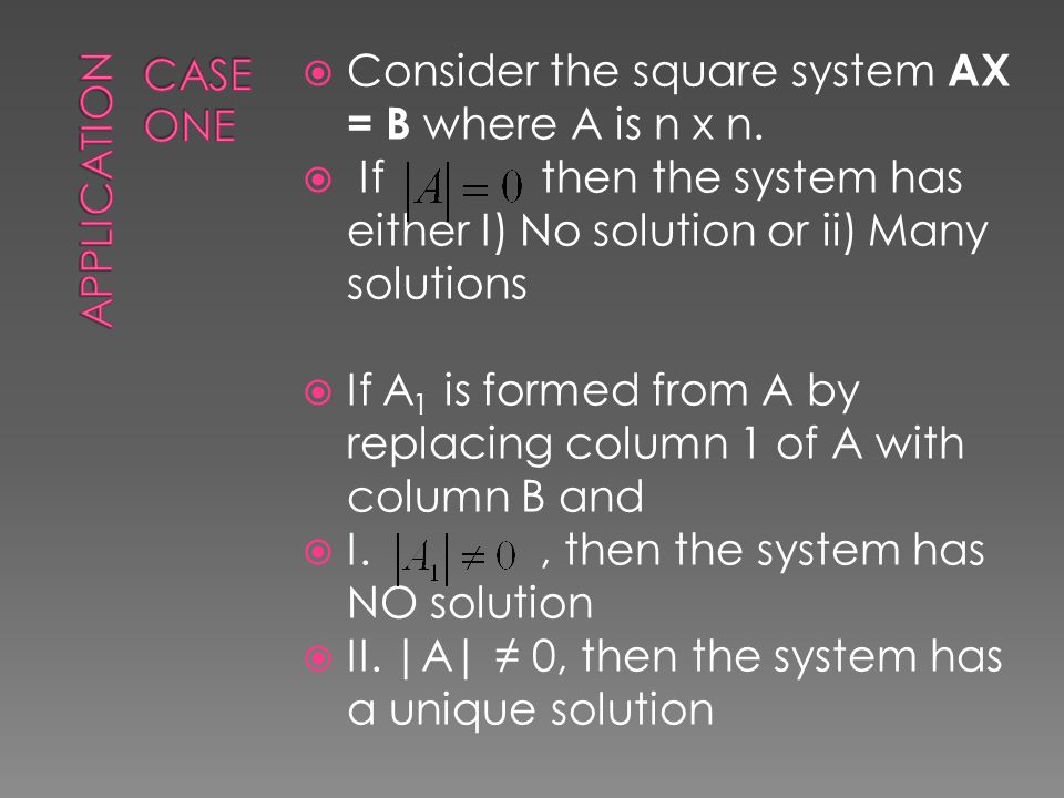  Consider the square system AX = B where A is n x n.