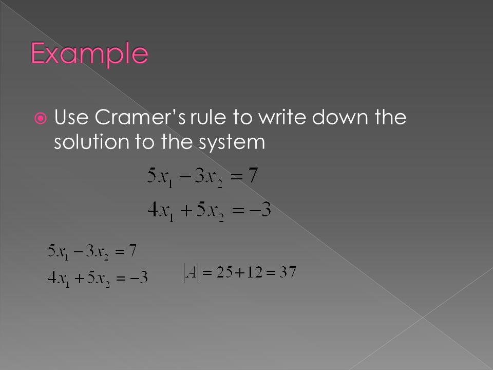  Use Cramer's rule to write down the solution to the system