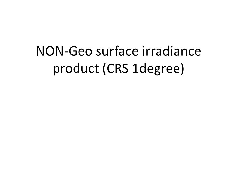 NON-Geo surface irradiance product (CRS 1degree)