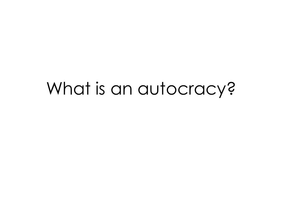 What is an autocracy