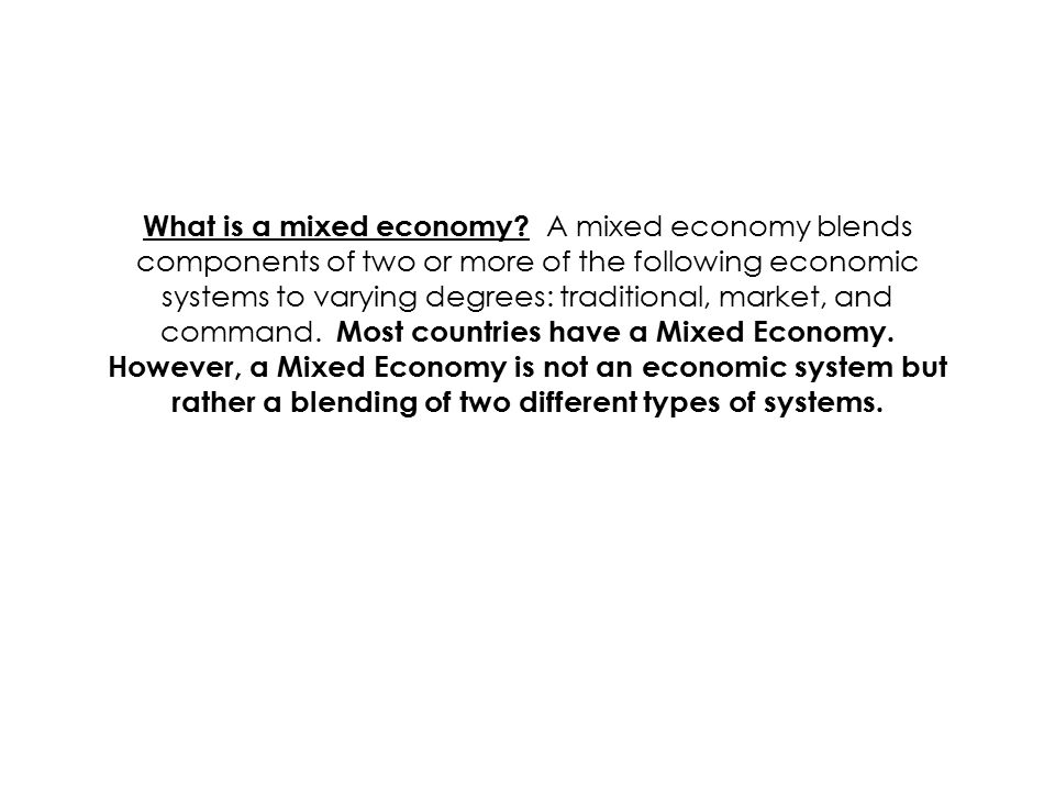 What is a mixed economy.