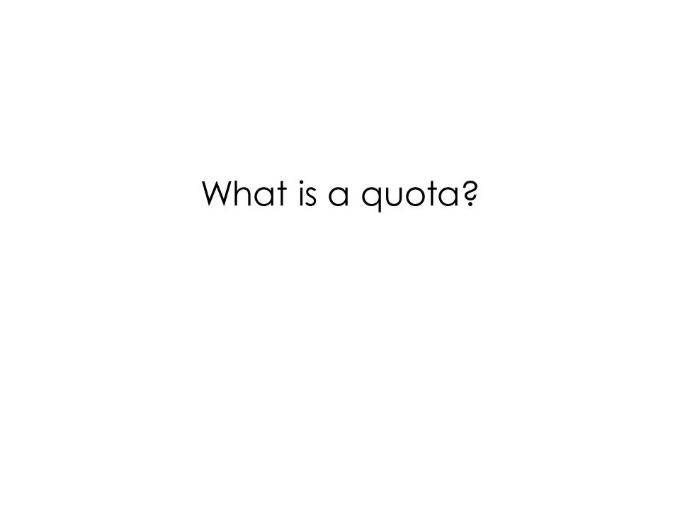 What is a quota