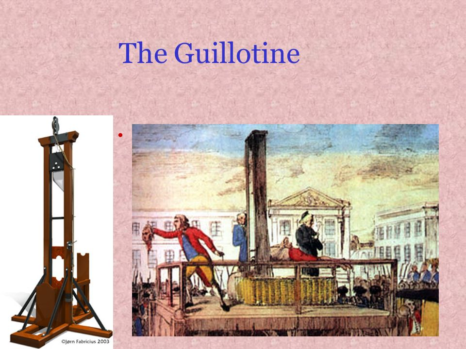 The Guillotine 10/10/1789 On the second day of the Assembly debate about the Penal Code, Dr Guillotin submitted a proposition in six articles which included a recommendation that death, without the accompaniment of torture and by means of decapitation, should become the sole and standard form of capital punishment in France.