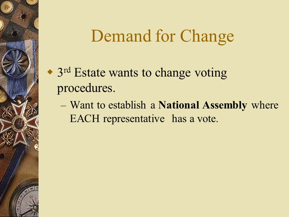 Demand for Change  3 rd Estate wants to change voting procedures.