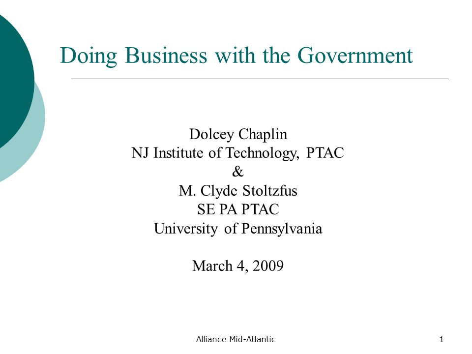 Alliance Mid-Atlantic1 Doing Business with the Government Dolcey Chaplin NJ Institute of Technology, PTAC & M.