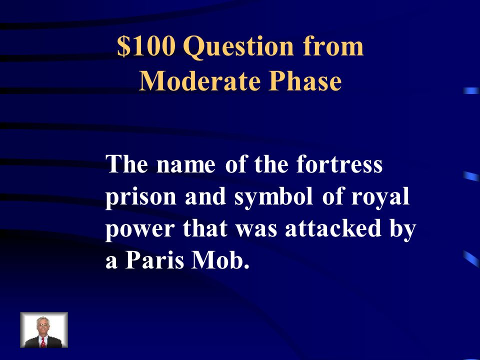$500 Answer from Intro / French Society Who are the 3 rd Estate paying all the taxes, Poor Harvests / Starvation, Gov't in Debt, Failure of Reform (Kings not caring).