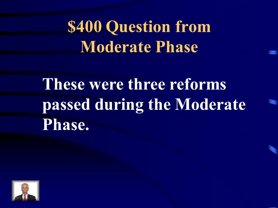 $300 Answer from Moderate Phase What is a limited monarchy