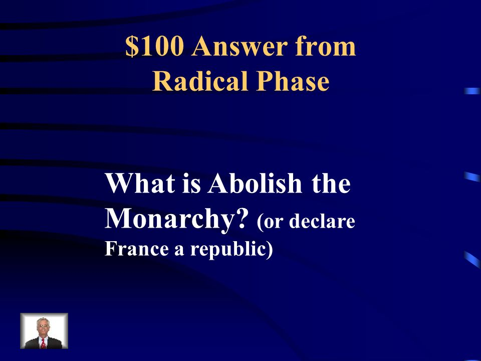 $100 Question from Radical Phase The radicals did this immediately after they took over the Assembly.