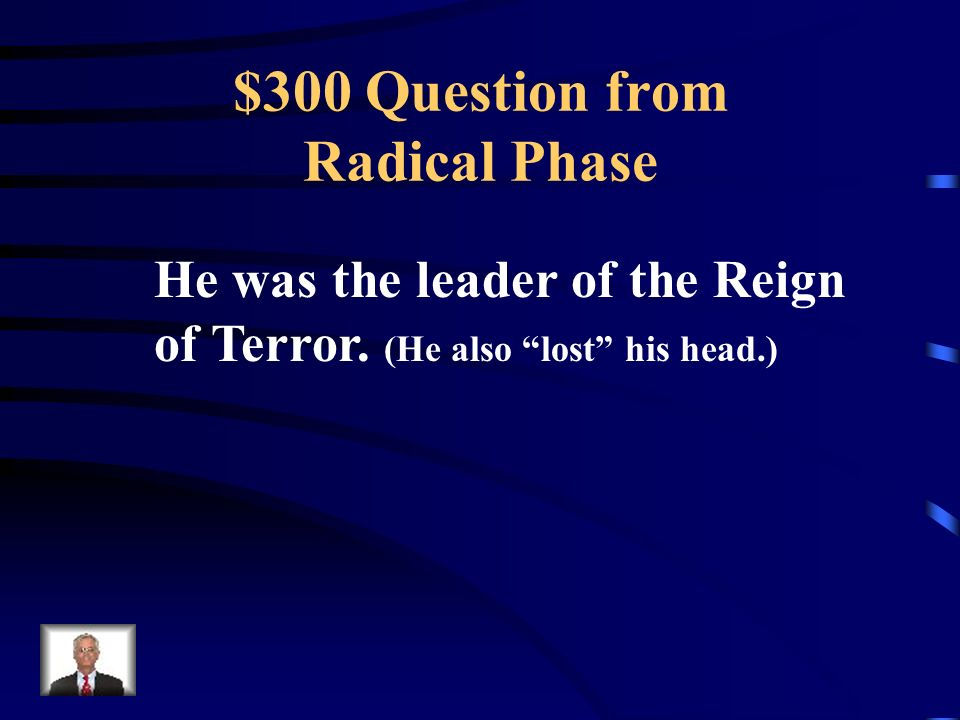 $200 Answer from Radical Phase What is the Reign of Terror
