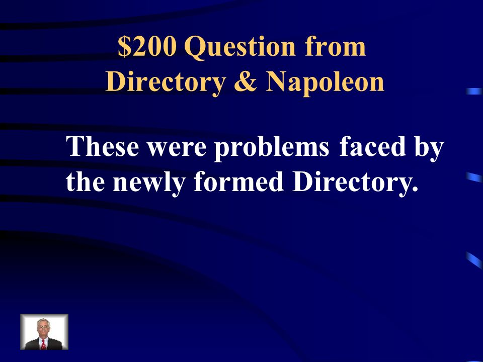 $100 Answer from Directory & Napoleon Who was Napoleon Bonaparte