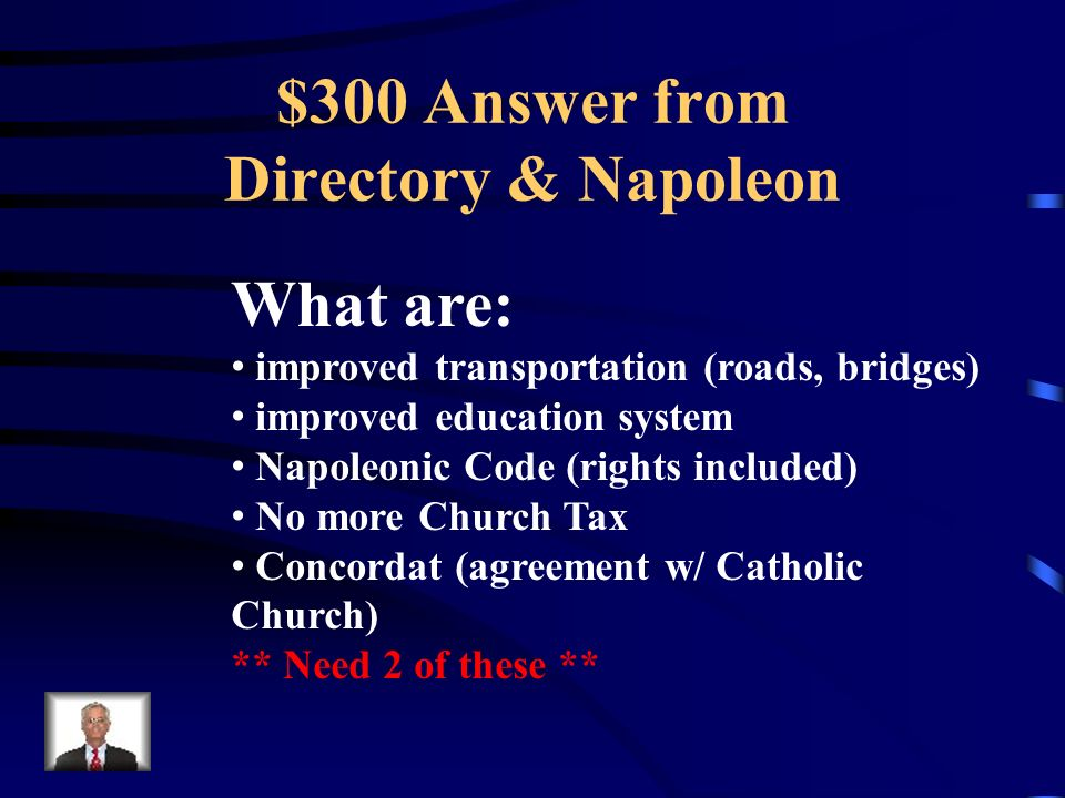 $300 Question from Directory & Napoleon These were some changes to France under Napoleon.