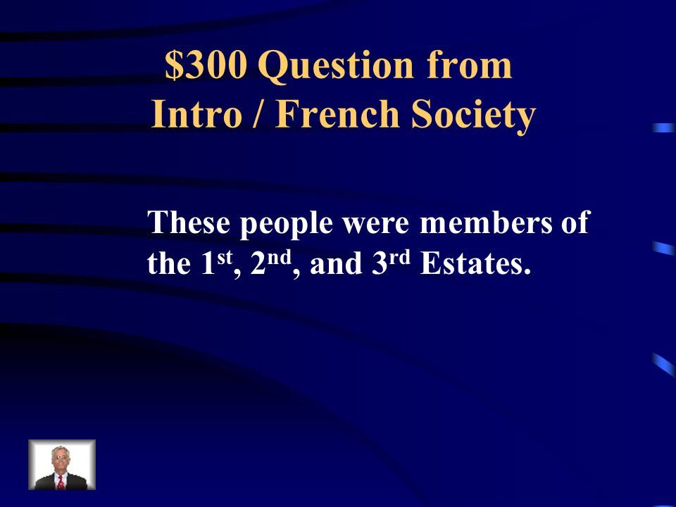 $200 Answer from Intro / French Society What is the Middle Class
