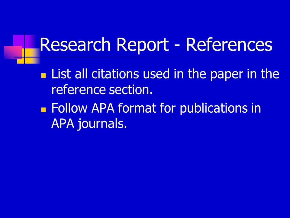 Research Report - References List all citations used in the paper in the reference section.