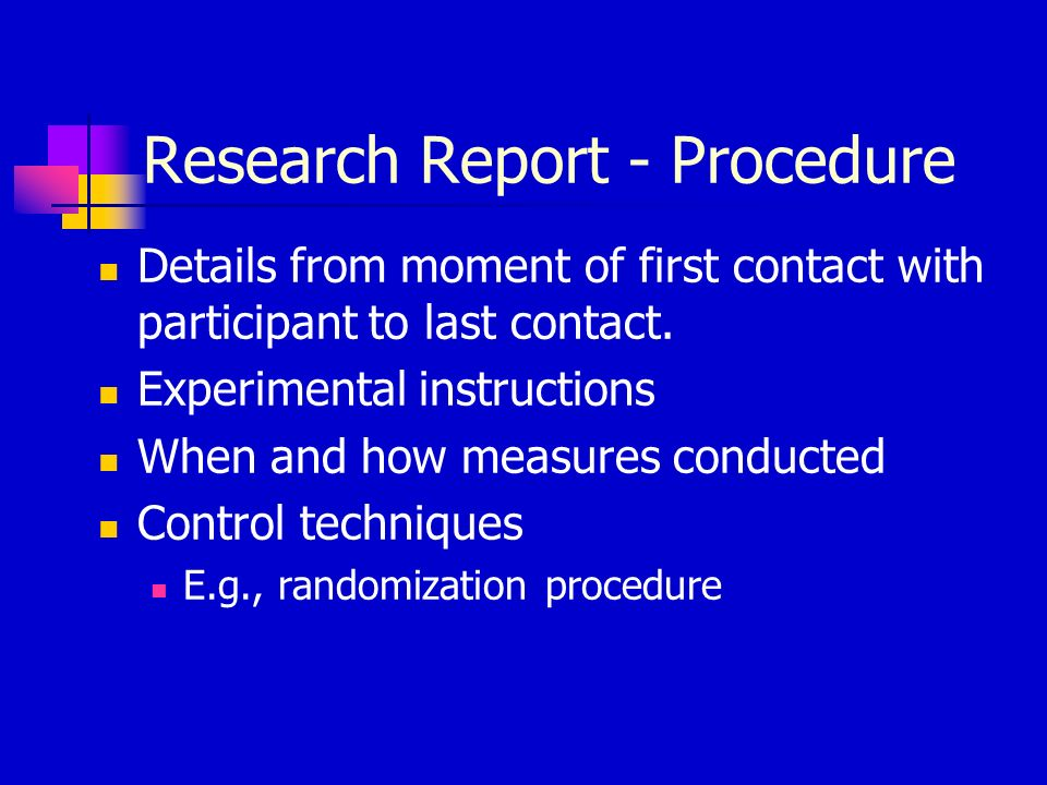 Research Report - Procedure Details from moment of first contact with participant to last contact.