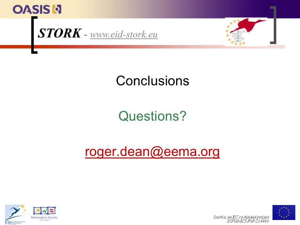 Stork is an EU co-funded project INFSO-ICT-PSP Conclusions Questions.