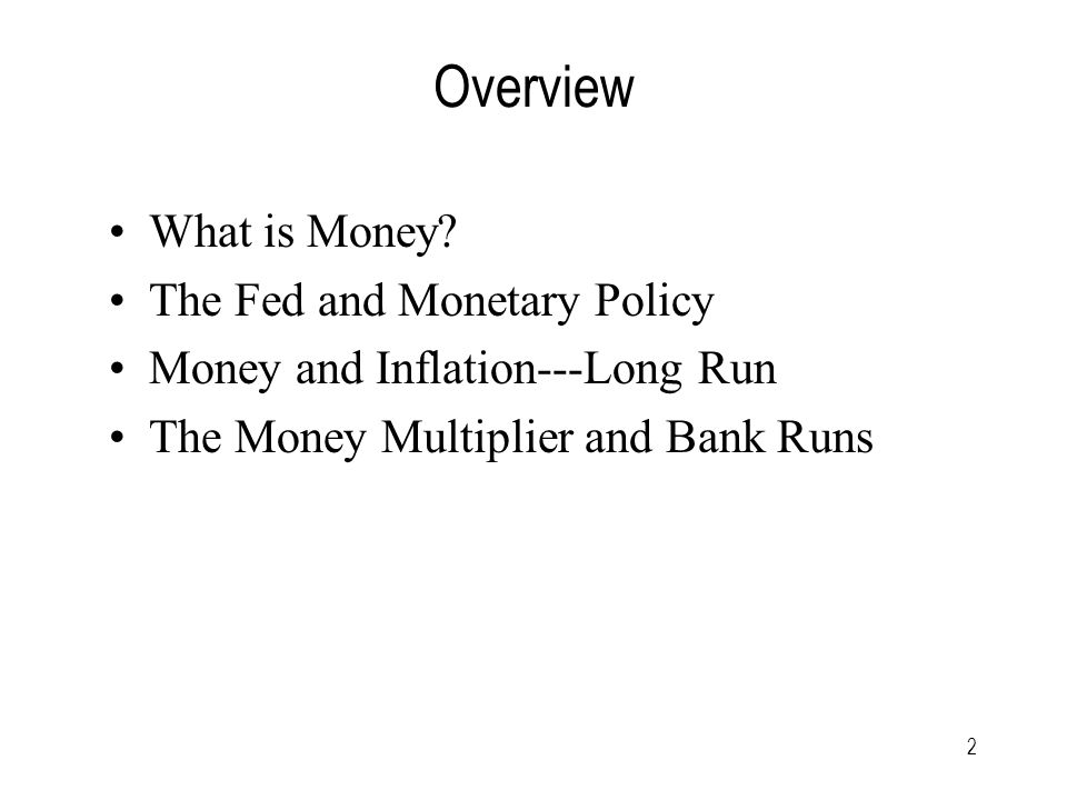 2 Overview What is Money.