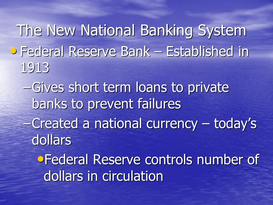 Banking With No National Bank Problems Problems –Bank runs, panics –High rates of bank failure –Fraud –Many different currencies