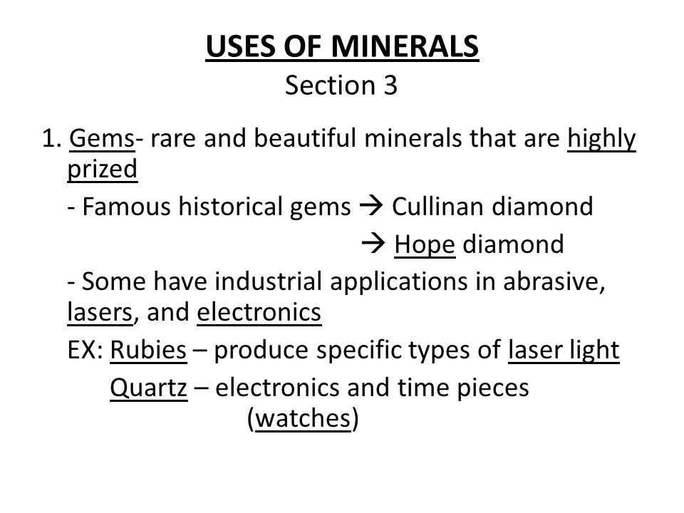 USES OF MINERALS Section 3 1.