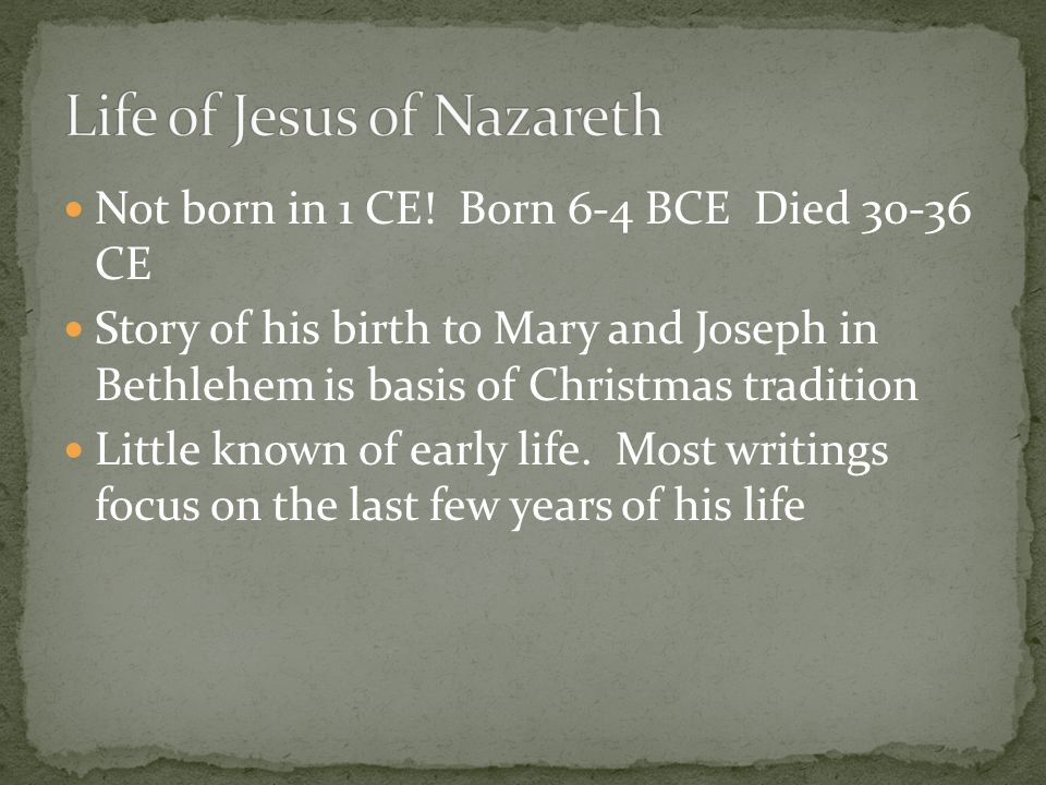 Not born in 1 CE.
