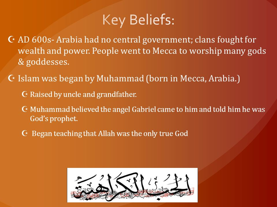  AD 600s- Arabia had no central government; clans fought for wealth and power.