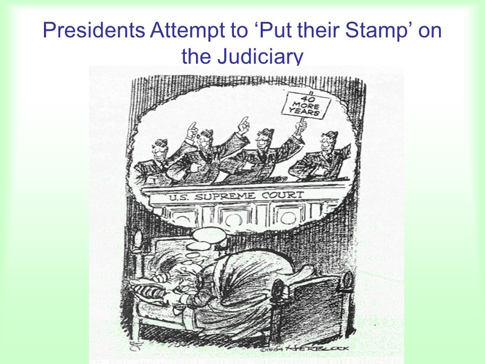 Presidents Attempt to 'Put their Stamp' on the Judiciary