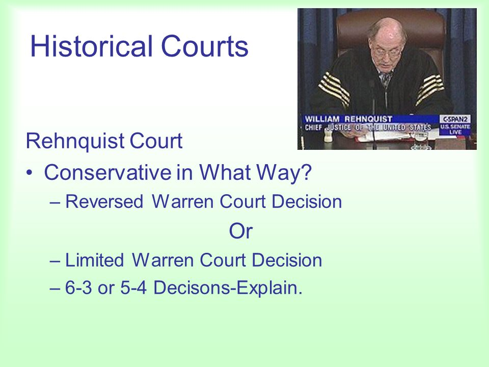 Historical Courts Rehnquist Court Conservative in What Way.
