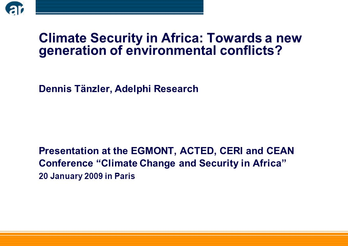 Climate Security in Africa: Towards a new generation of environmental conflicts.