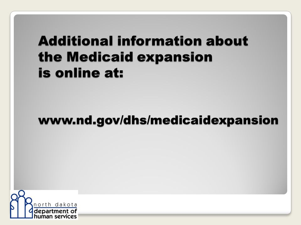 Additional information about the Medicaid expansion is online at: