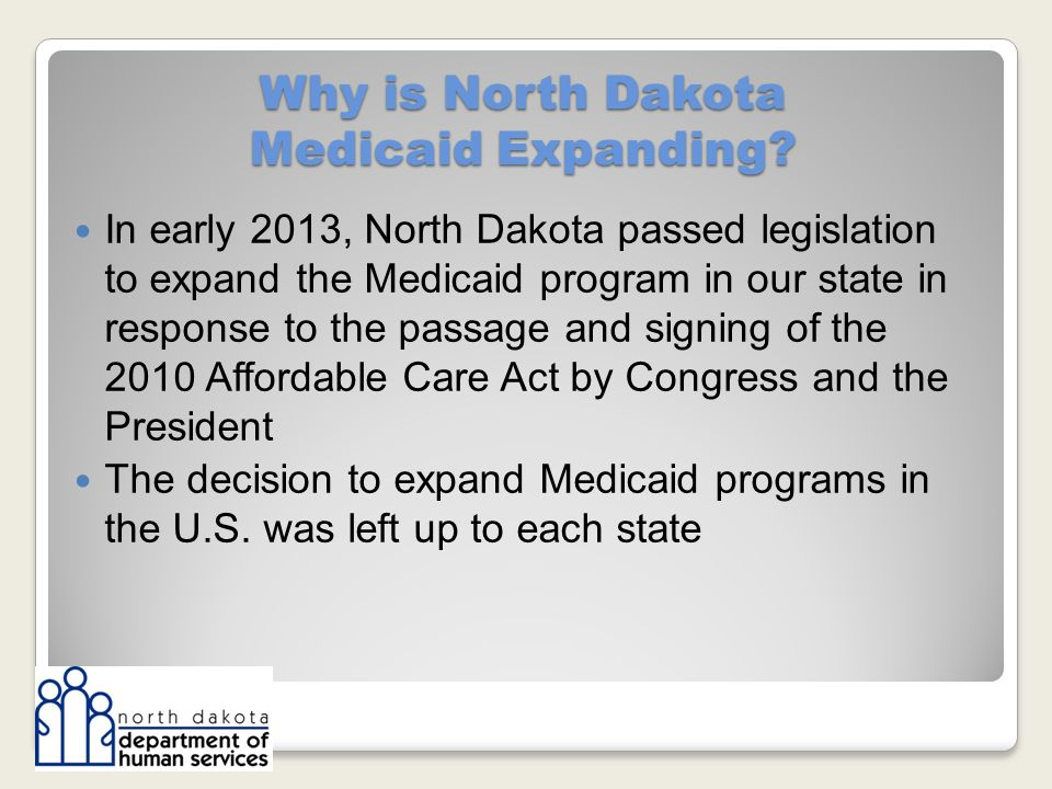 Why is North Dakota Medicaid Expanding.