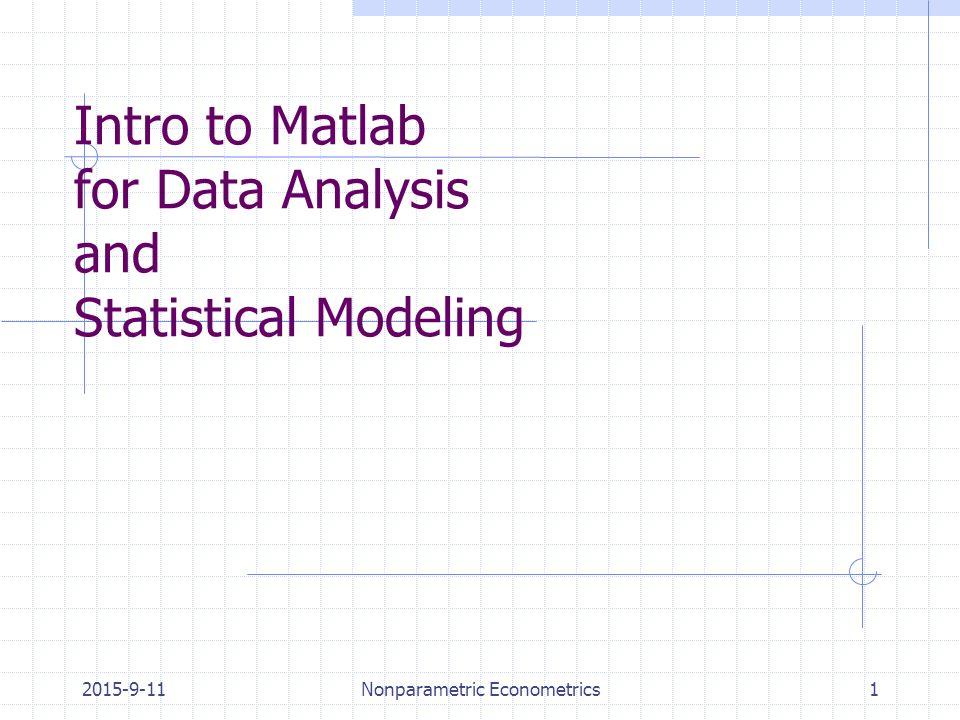 Nonparametric Econometrics1 Intro to Matlab for Data