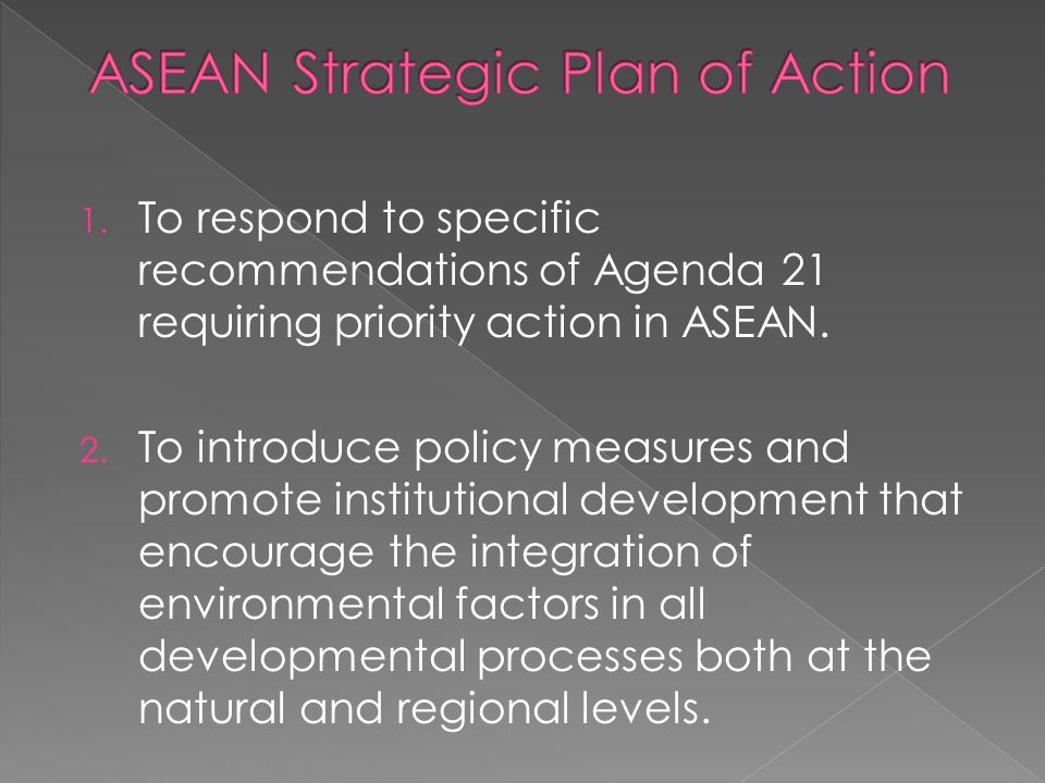 1. To respond to specific recommendations of Agenda 21 requiring priority action in ASEAN.