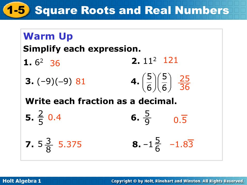 Holt Algebra Square Roots and Real Numbers Warm Up Simplify each expression.