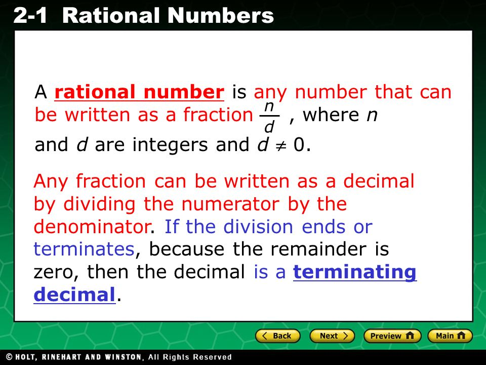 Evaluating Algebraic Expressions 2-1Rational Numbers A rational number is any number that can be written as a fraction, where n and d are integers and d  0.