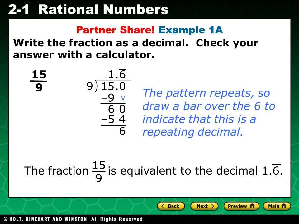 Evaluating Algebraic Expressions 2-1Rational Numbers 9 15 The pattern repeats, so draw a bar over the 6 to indicate that this is a repeating decimal.