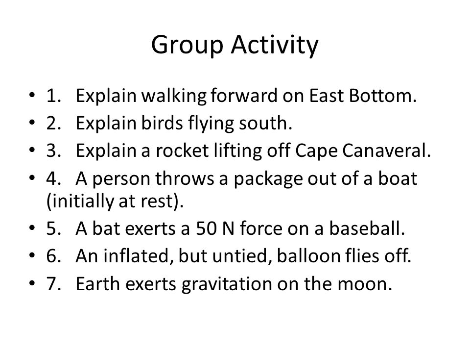 Group Activity 1.Explain walking forward on East Bottom.