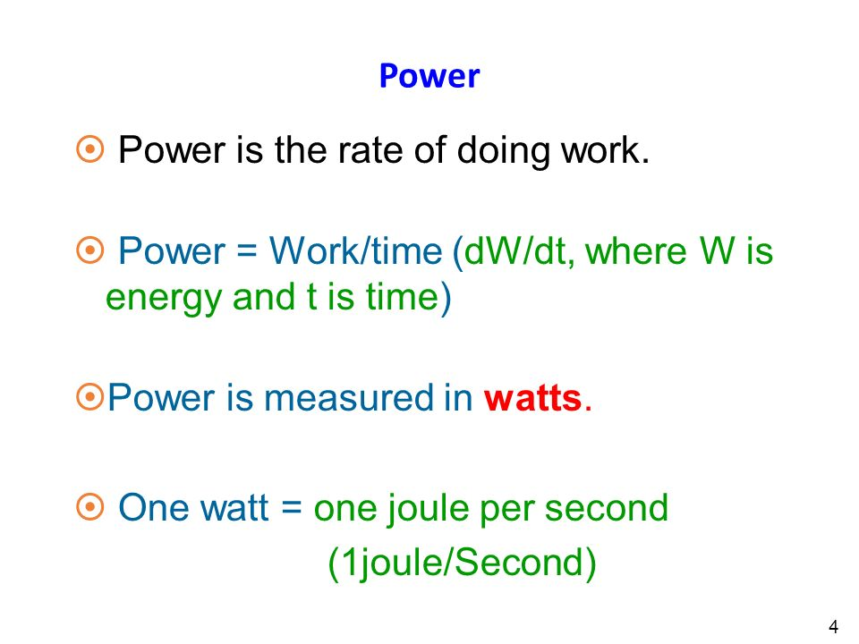 Power 4 ¤ Power is the rate of doing work.