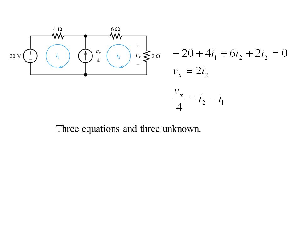 Three equations and three unknown.