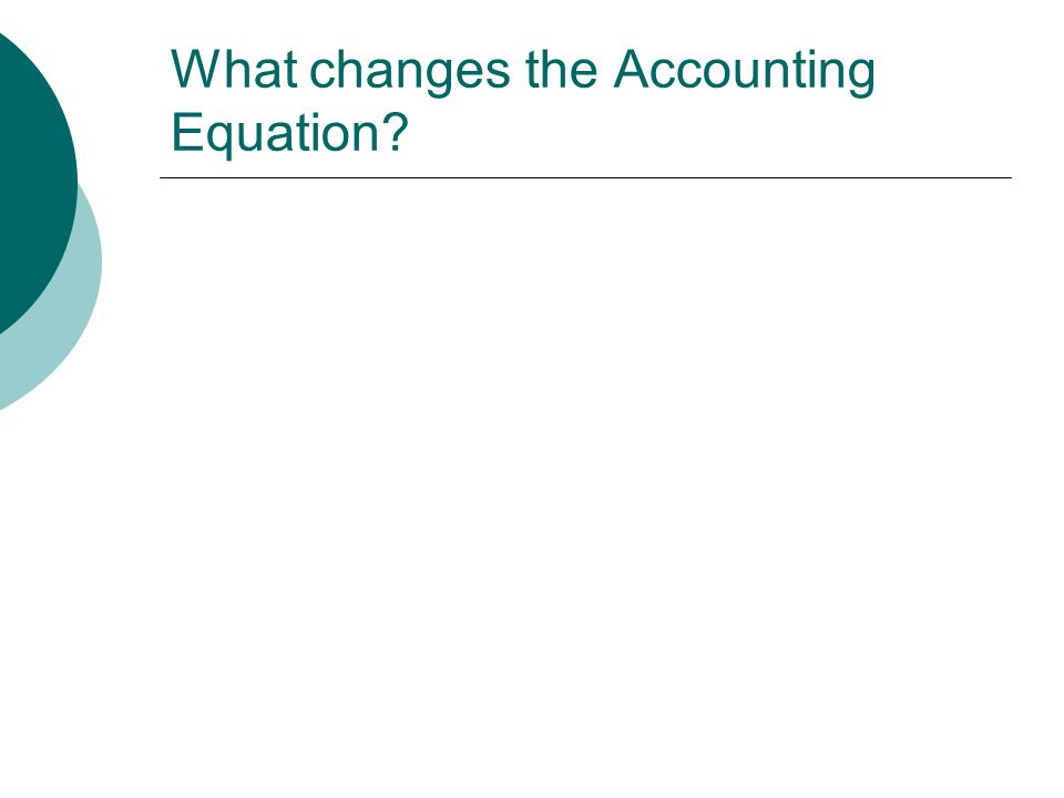 What changes the Accounting Equation