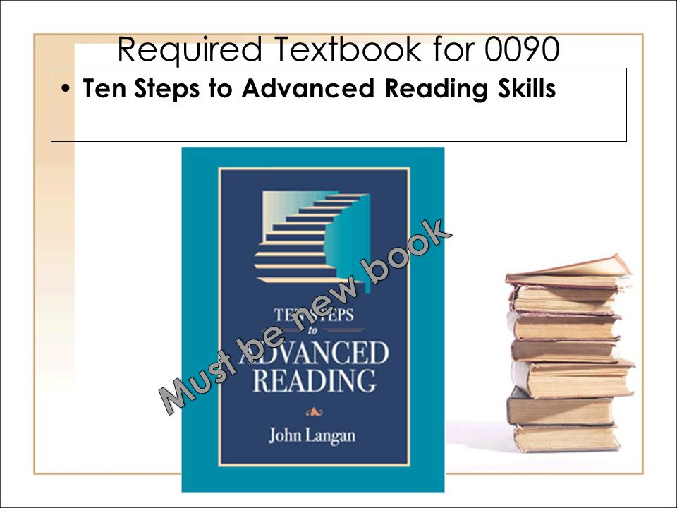 Required Textbook for 0080 Ten Steps to Advancing College Reading Skills, 5 th ed