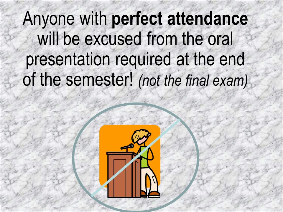 NO LATE WORK WILL BE ACCEPTED If you are absent from class on the day that an assignment is due, have someone drop it off for you, fax it, or  it to me on the day that it is due.