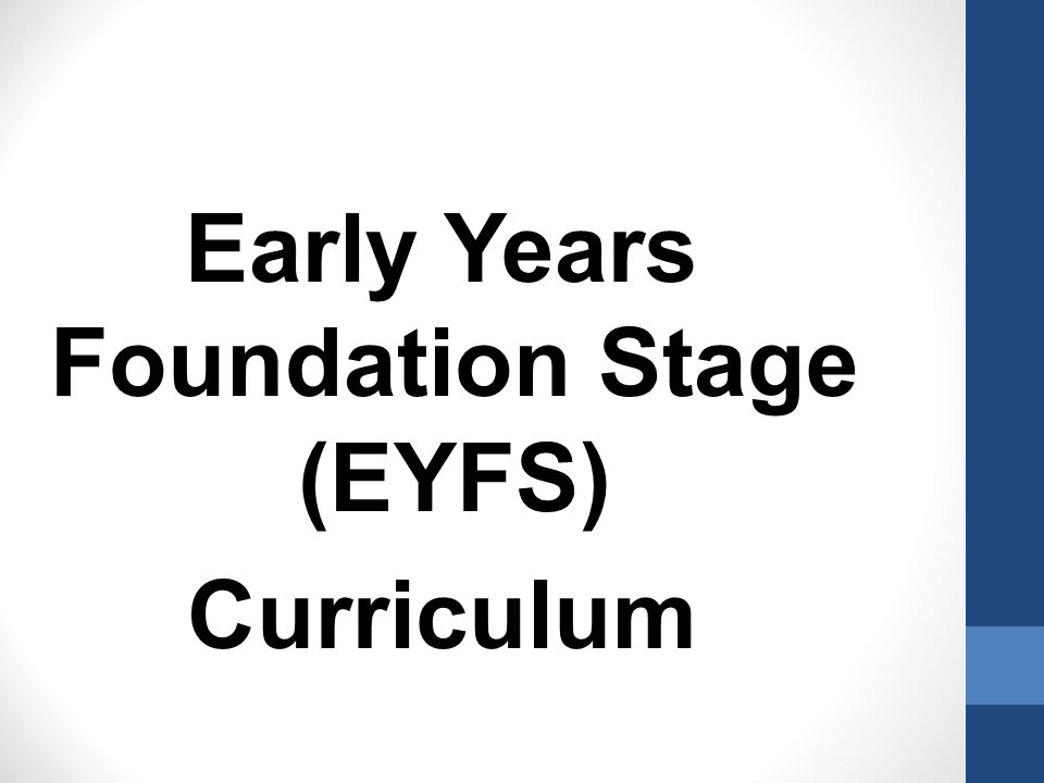 Early Years Foundation Stage (EYFS) Curriculum