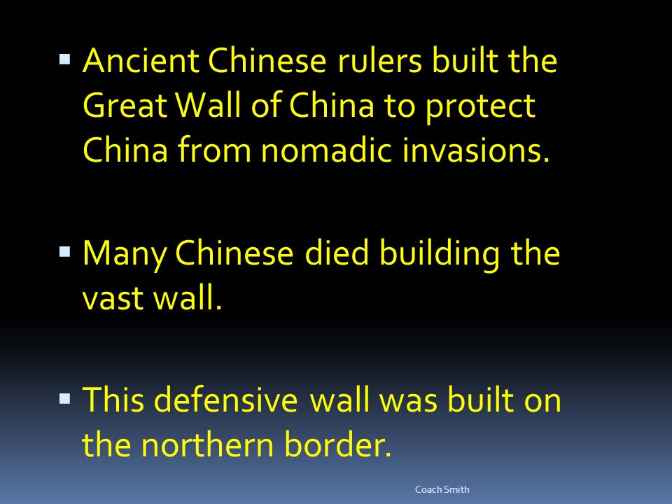 Ancient Chinese rulers built the Great Wall of China to protect China from nomadic invasions.