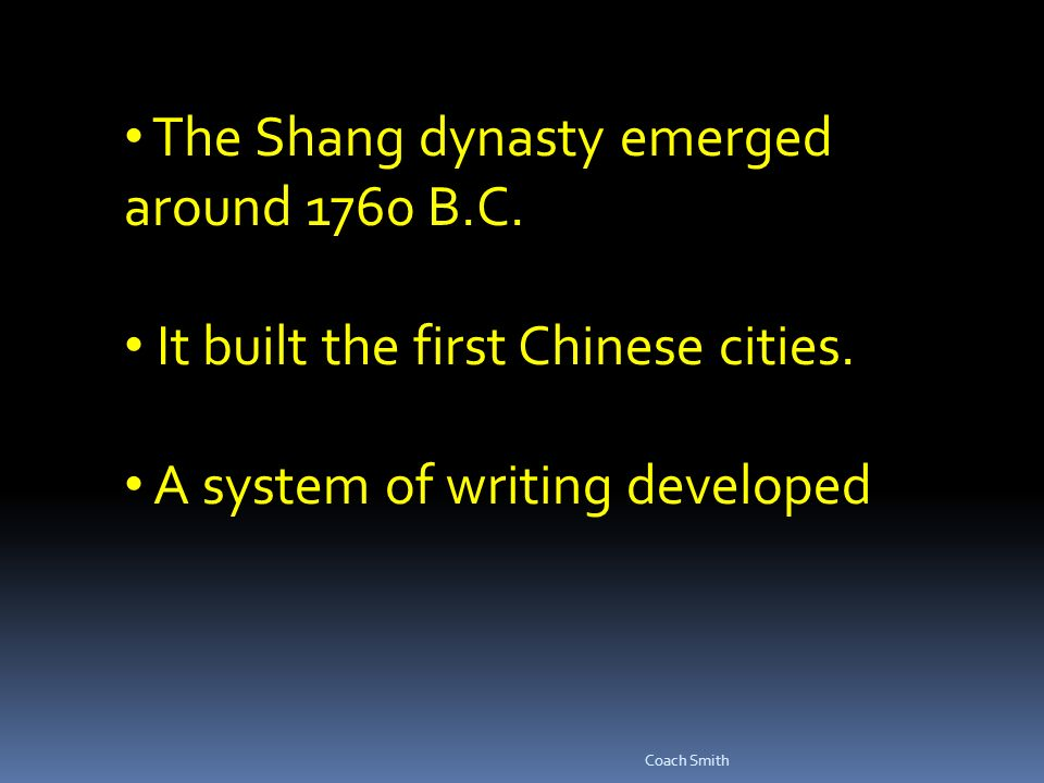 The Shang dynasty emerged around 1760 B.C. It built the first Chinese cities.