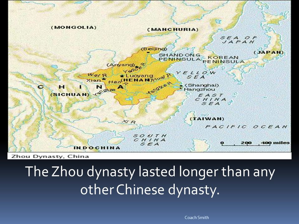 Coach Smith The Zhou dynasty lasted longer than any other Chinese dynasty.