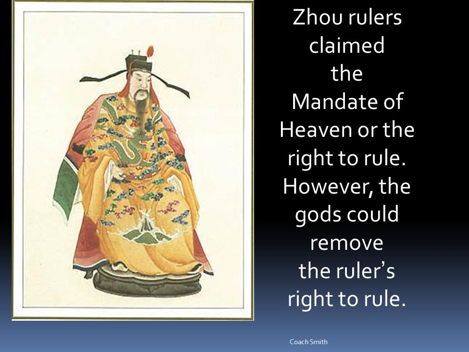 Coach Smith Zhou rulers claimed the Mandate of Heaven or the right to rule.
