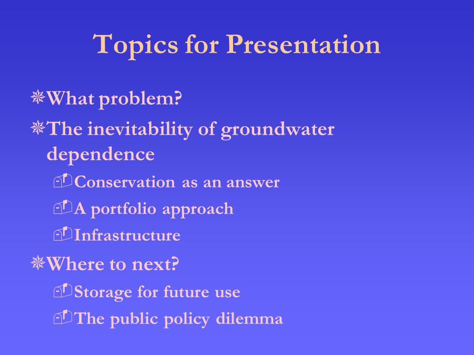 Topics for Presentation  What problem.