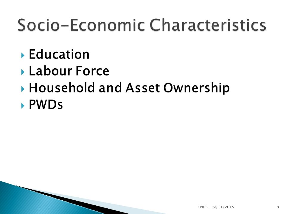  Education  Labour Force  Household and Asset Ownership  PWDs 9/11/2015KNBS8