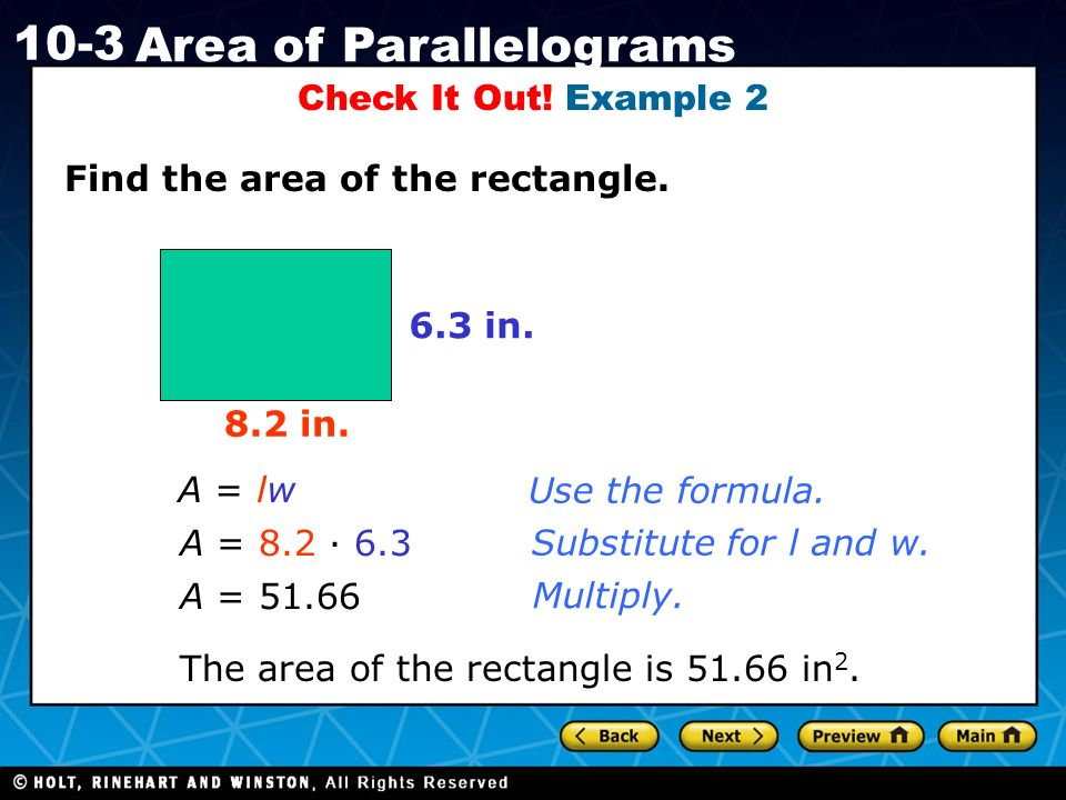 Holt CA Course Area of Parallelograms Find the area of the rectangle.