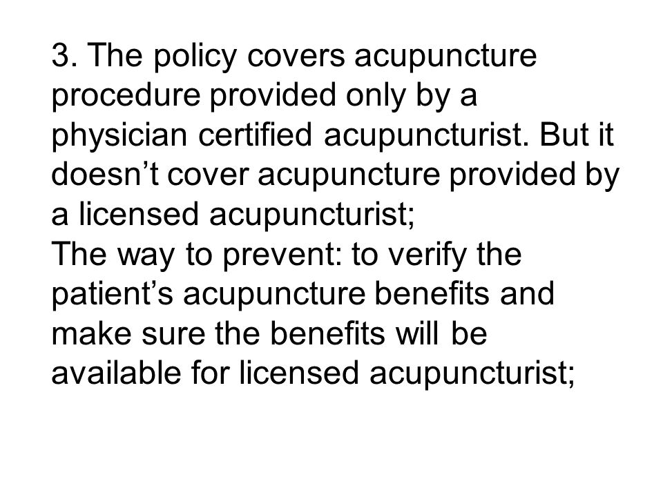 How to deal with insurance carrier for a denied or mishandled claim the policy covers acupuncture procedure provided only by a physician certified acupuncturist spiritdancerdesigns Images