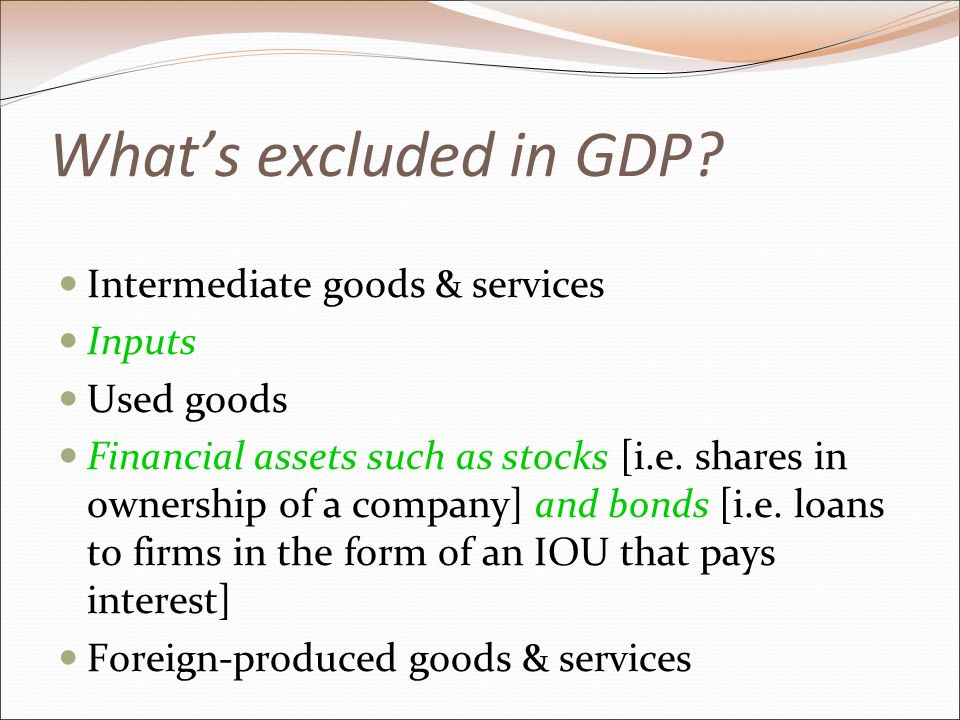What's excluded in GDP.